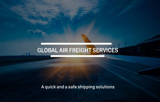 Global air freight services: A quick and a safe shipping solutions